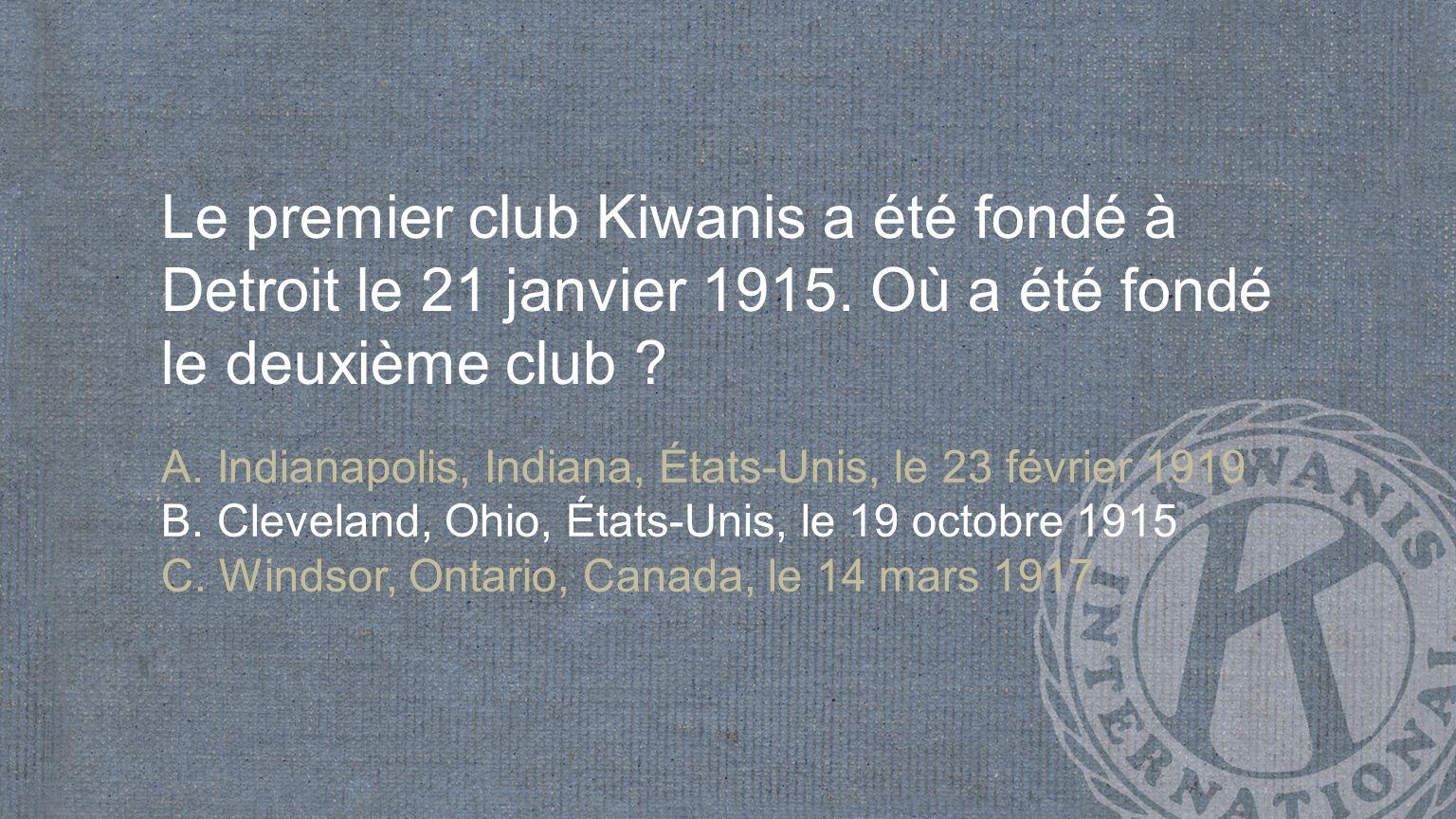 Quel était le nom de l organisation à l origine, avant que celle-ci ne soit rebaptisée Kiwanis .