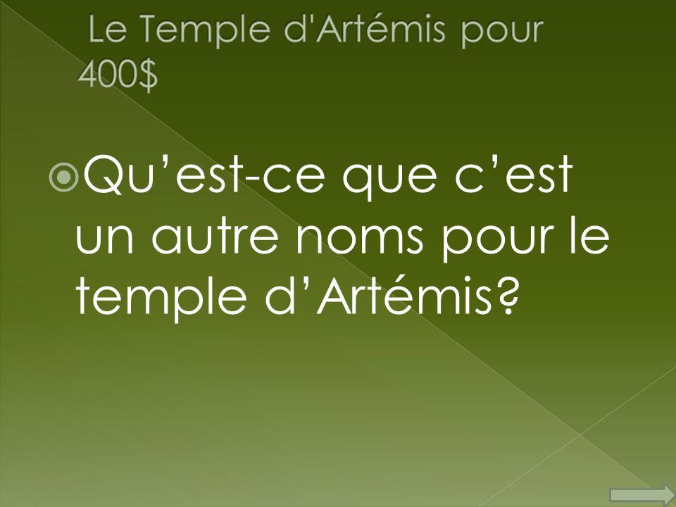 Quest-ce que cest un autre noms pour le temple dArtémis?