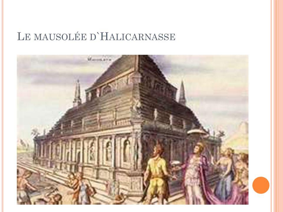 L E MAUSOLÉE D `H ALICARNASSE
