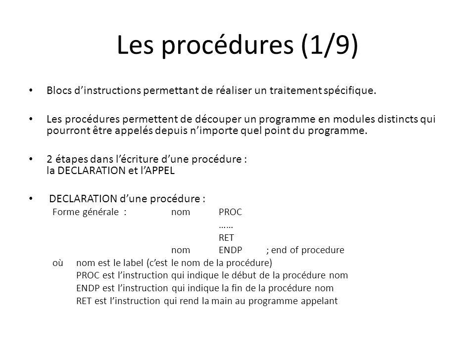 Les procédures (1/9) Blocs dinstructions permettant de réaliser un traitement spécifique.