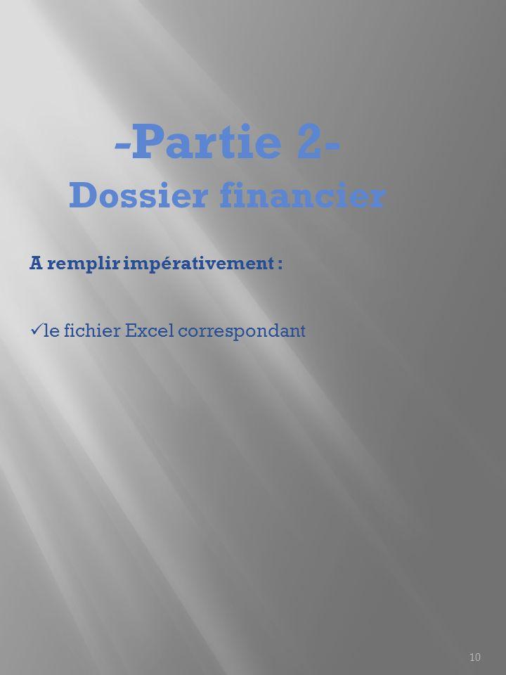 10 - Partie 2- Dossier financier A remplir impérativement : le fichier Excel correspondant