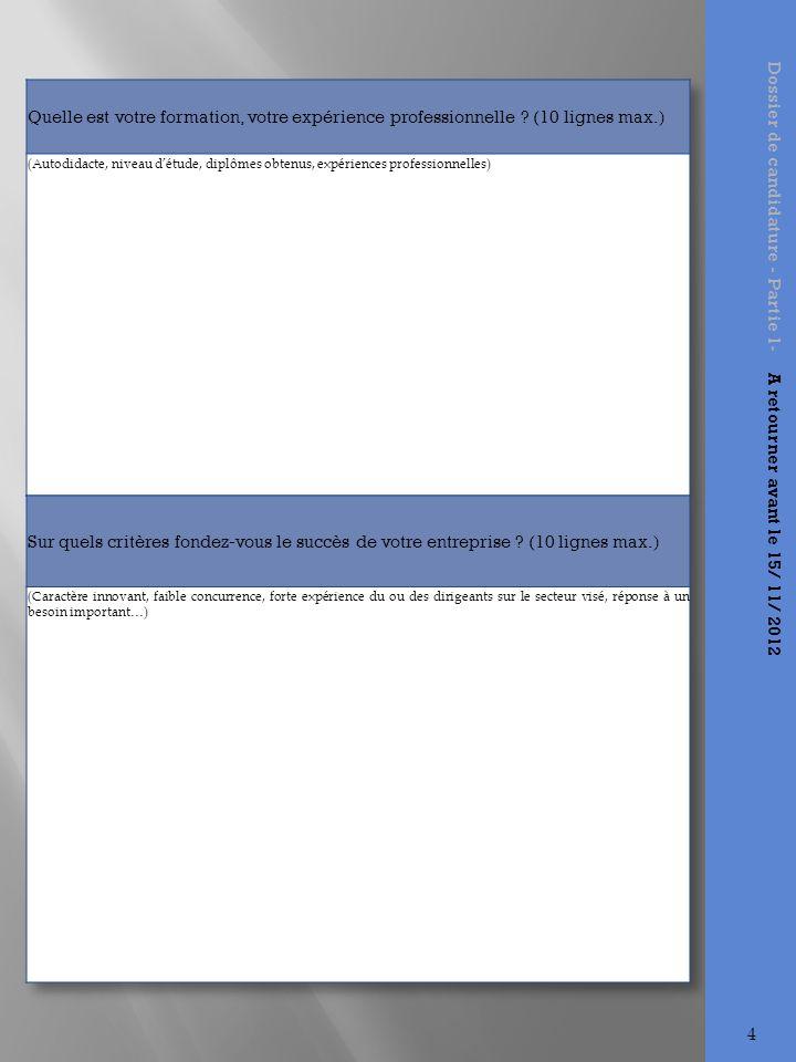Dossier de candidature - Partie 1- A retourner avant le 15/ 11/ 2012 4