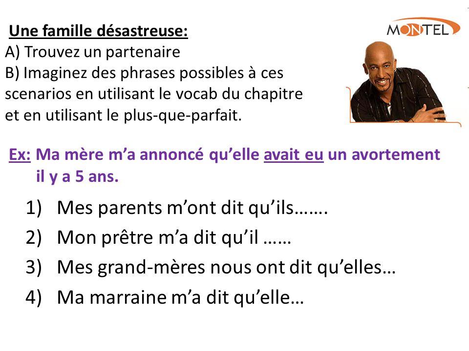 Une famille désastreuse: A) Trouvez un partenaire B) Imaginez des phrases possibles à ces scenarios en utilisant le vocab du chapitre et en utilisant