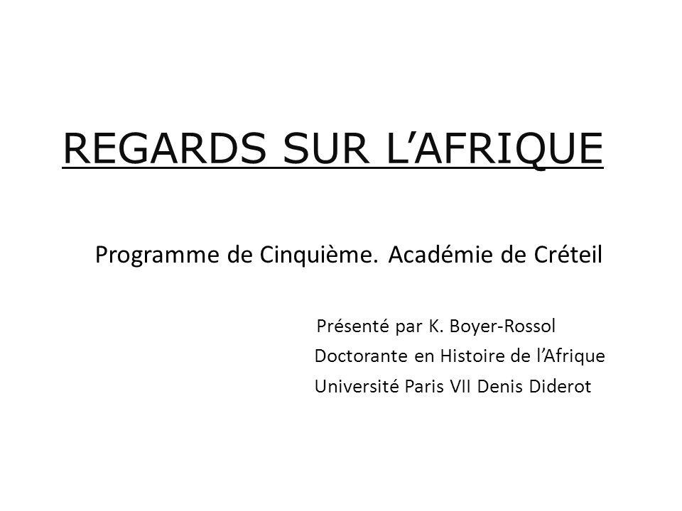 REGARDS SUR LAFRIQUE Programme de Cinquième.Académie de Créteil Présenté par K.