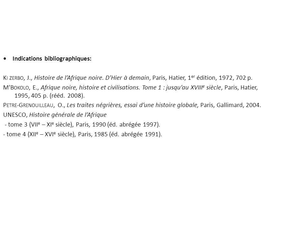 Indications bibliographiques: K I ZERBO, J., Histoire de lAfrique noire.