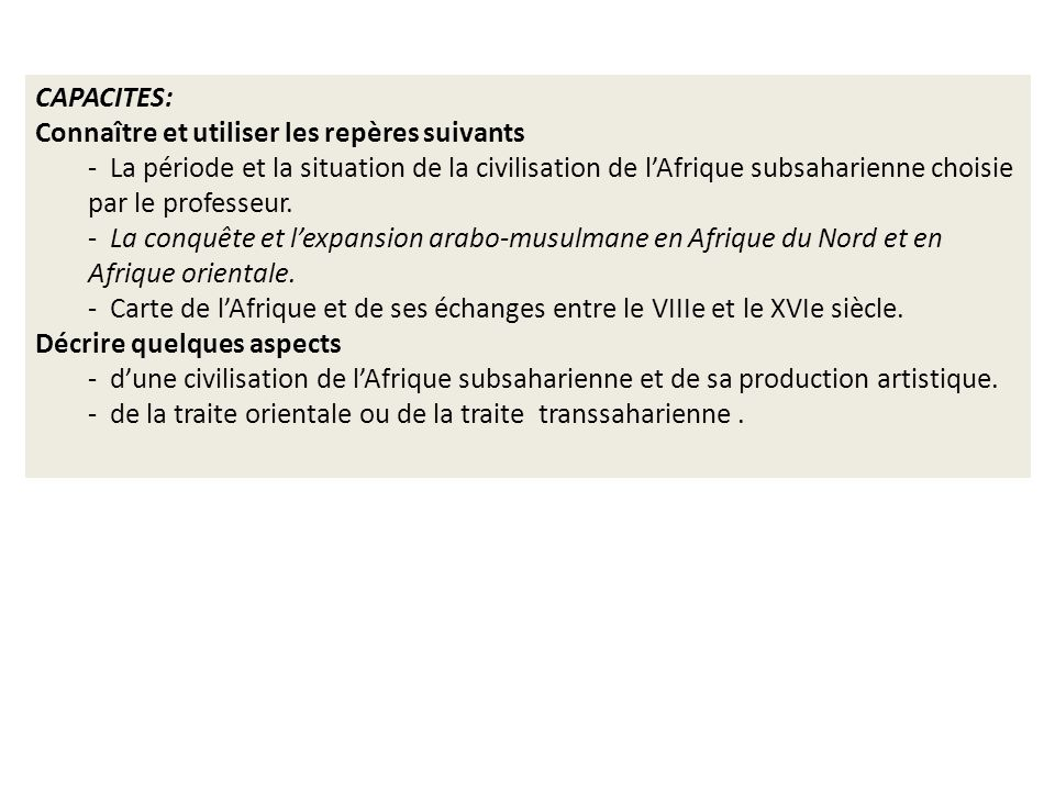 CAPACITES: Connaître et utiliser les repères suivants - La période et la situation de la civilisation de lAfrique subsaharienne choisie par le professeur.