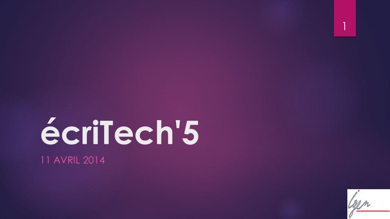 1 écriTech 5 11 AVRIL 2014