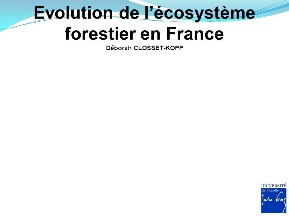 Evolution de lécosystème forestier en France Déborah CLOSSET-KOPP http://fr.wikipedia.org/wiki/Fichier:Satellite_image_of_France_in_August_2002.jpg