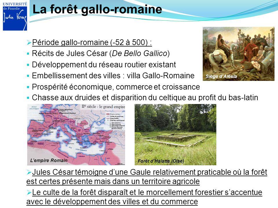 La forêt gallo-romaine Jules César témoigne dune Gaule relativement praticable où la forêt est certes présente mais dans un territoire agricole Le cul