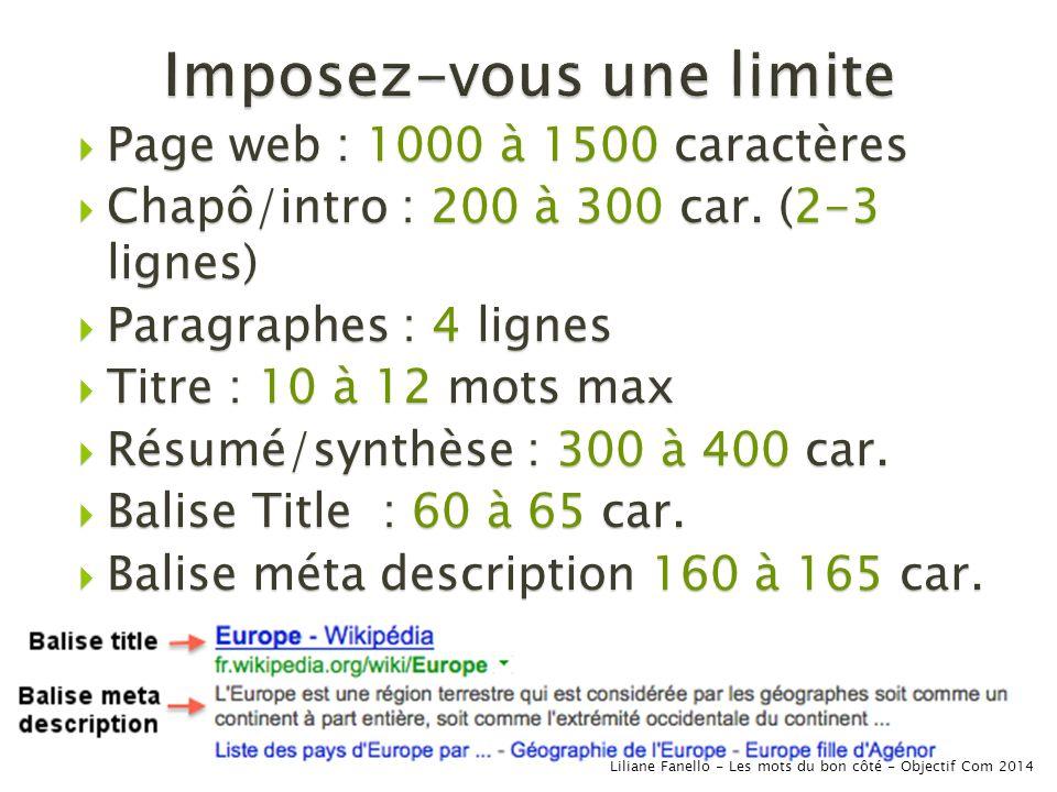 Page web : 1000 à 1500 caractères Page web : 1000 à 1500 caractères Chapô/intro : 200 à 300 car.