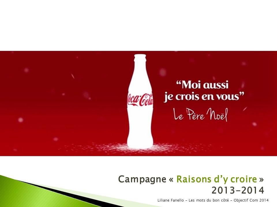 Campagne « Raisons dy croire » 2013-2014 Liliane Fanello - Les mots du bon côté - Objectif Com 2014