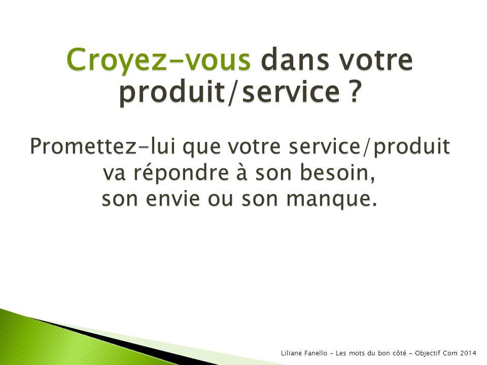 Croyez-vous dans votre produit/service .