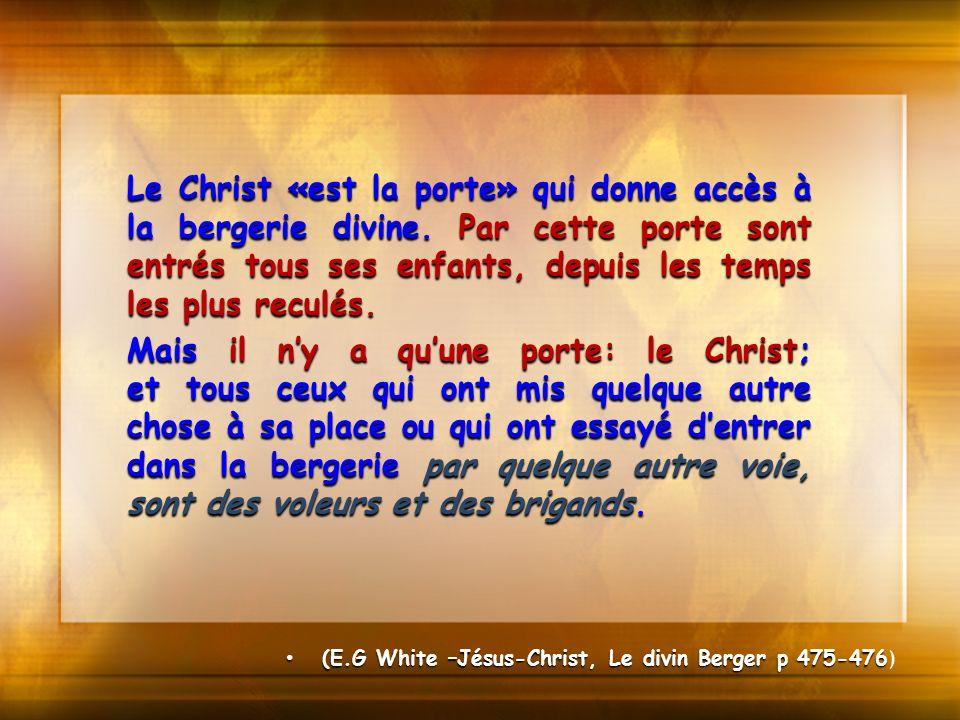 Le Christ «est la porte» qui donne accès à la bergerie divine. Par cette porte sont entrés tous ses enfants, depuis les temps les plus reculés. Mais i