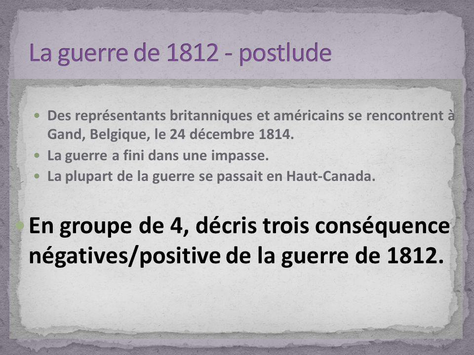 Des représentants britanniques et américains se rencontrent à Gand, Belgique, le 24 décembre 1814. La guerre a fini dans une impasse. La plupart de la