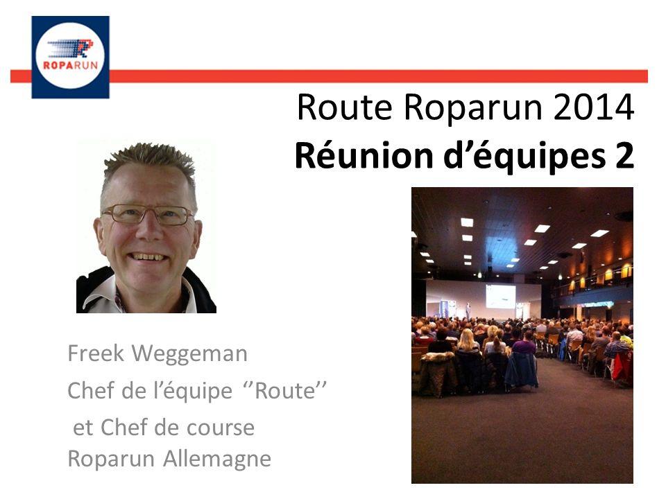 Route Roparun 2014 Réunion déquipes 2 Freek Weggeman Chef de léquipe Route et Chef de course Roparun Allemagne