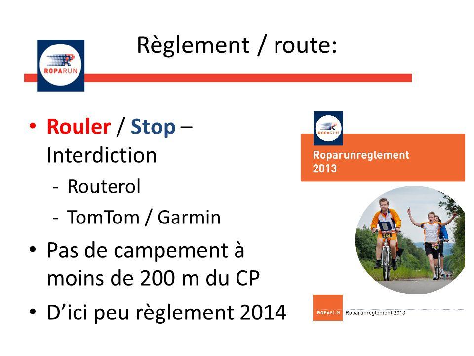 Règlement / route: Rouler / Stop – Interdiction -Routerol -TomTom / Garmin Pas de campement à moins de 200 m du CP Dici peu règlement 2014