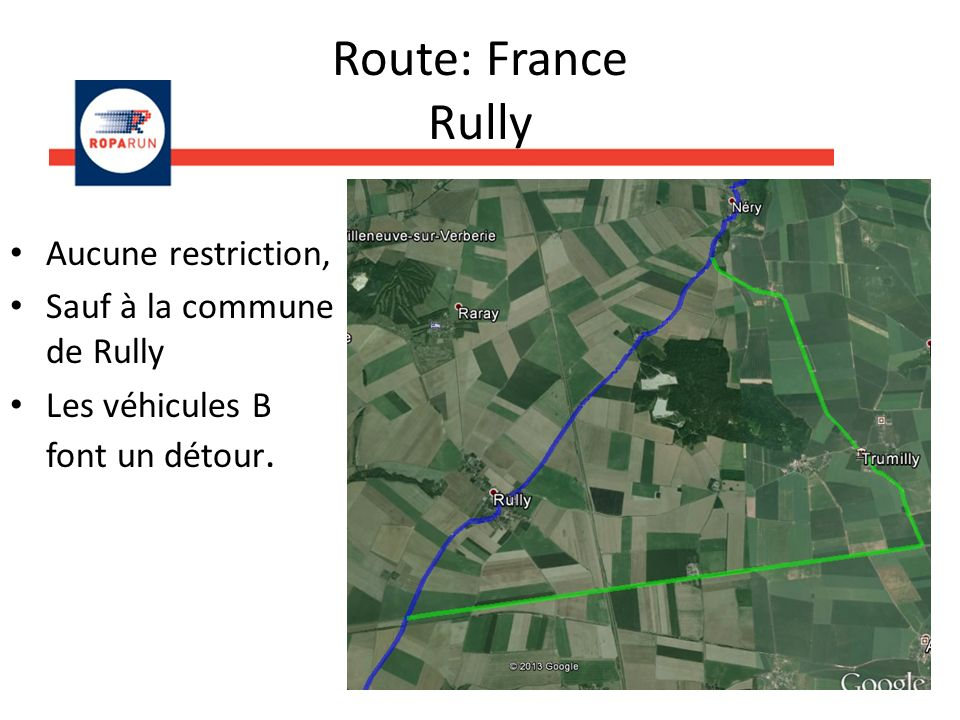 Route: France Rully / Montepilloy Mortefontaine, la D922, la D126 et Montepilloy à la D1324 sont accessibles.