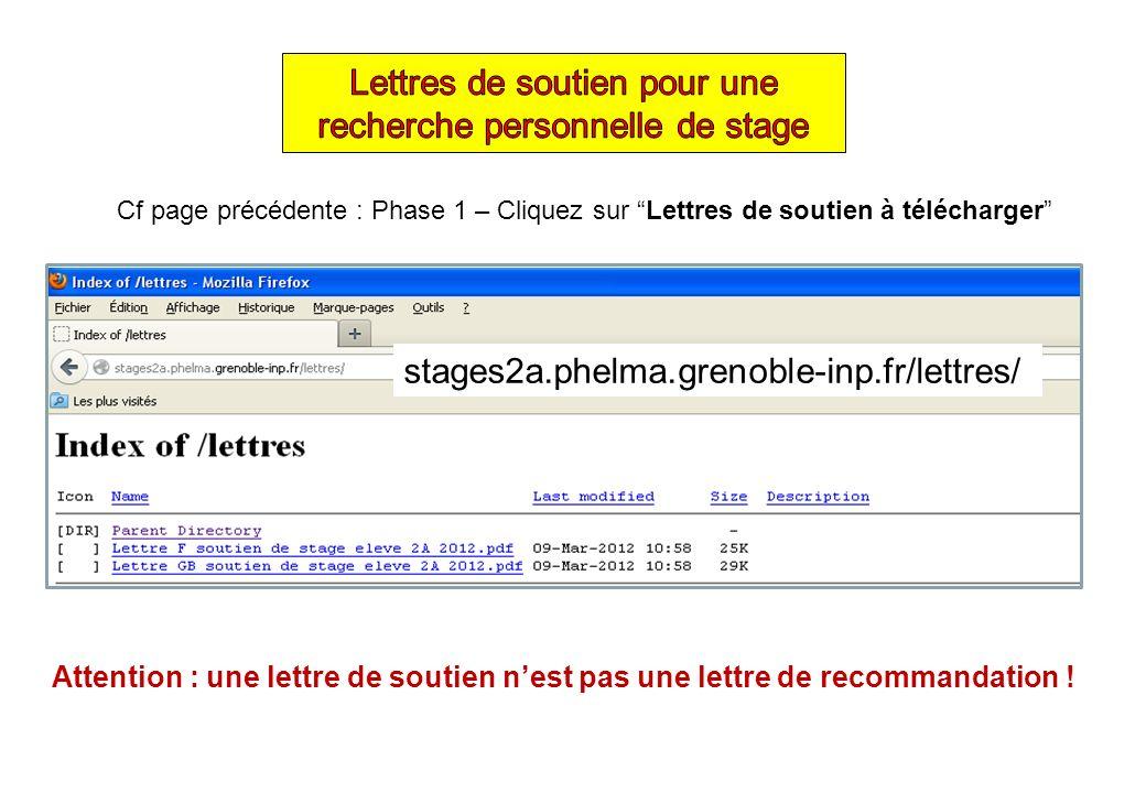 stages2a.phelma.grenoble-inp.fr/lettres/ Cf page précédente : Phase 1 – Cliquez sur Lettres de soutien à télécharger Attention : une lettre de soutien