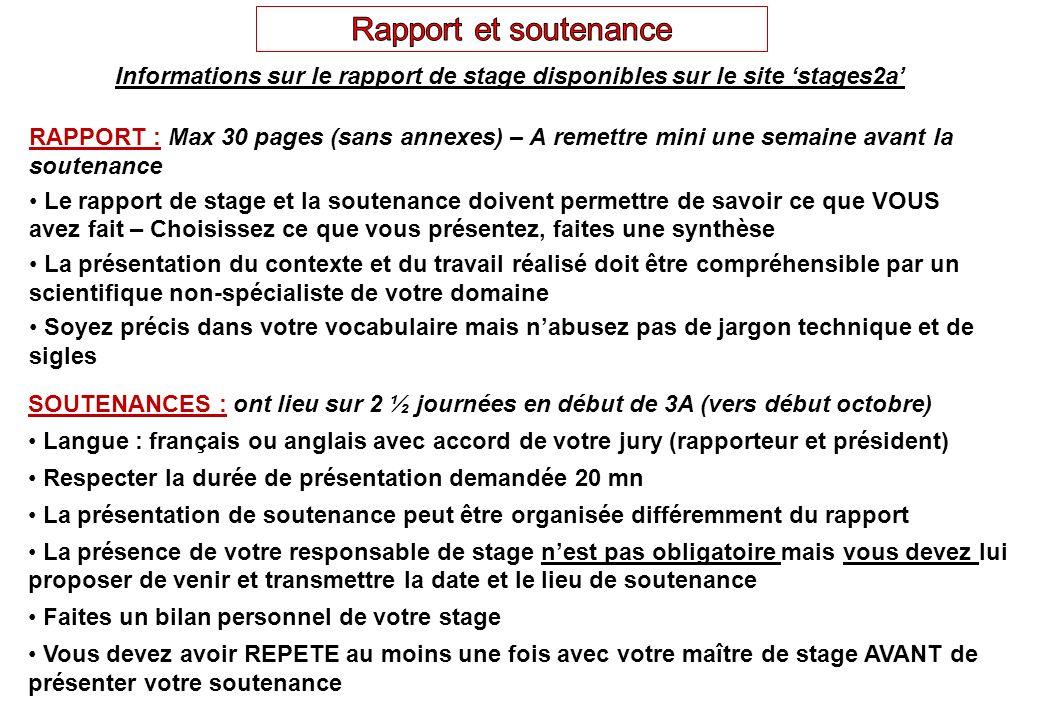 RAPPORT : Max 30 pages (sans annexes) – A remettre mini une semaine avant la soutenance Le rapport de stage et la soutenance doivent permettre de savo