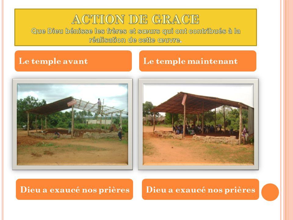 Le temple avantLe temple maintenant Dieu a exaucé nos prières