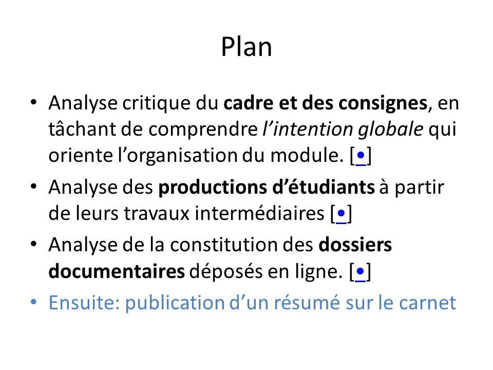 Plan Analyse critique du cadre et des consignes, en tâchant de comprendre lintention globale qui oriente lorganisation du module.