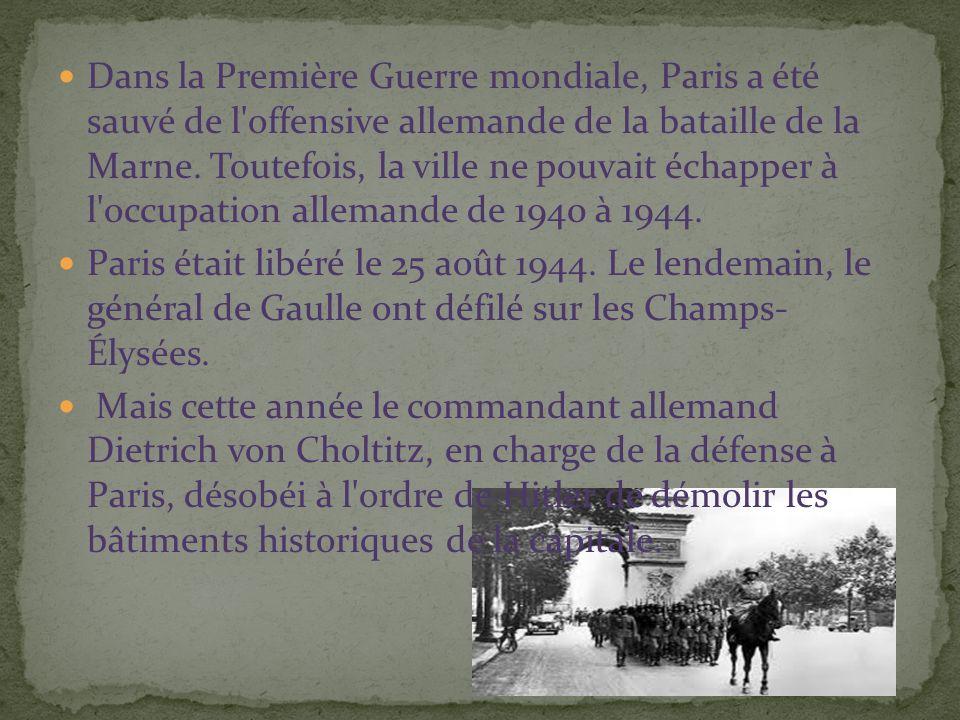 Dans la Première Guerre mondiale, Paris a été sauvé de l offensive allemande de la bataille de la Marne.