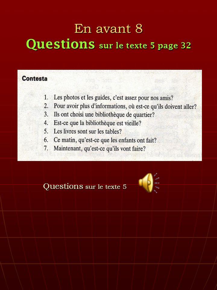En avant 8 Questions sur le texte 5 page 32 Questions sur le texte 5