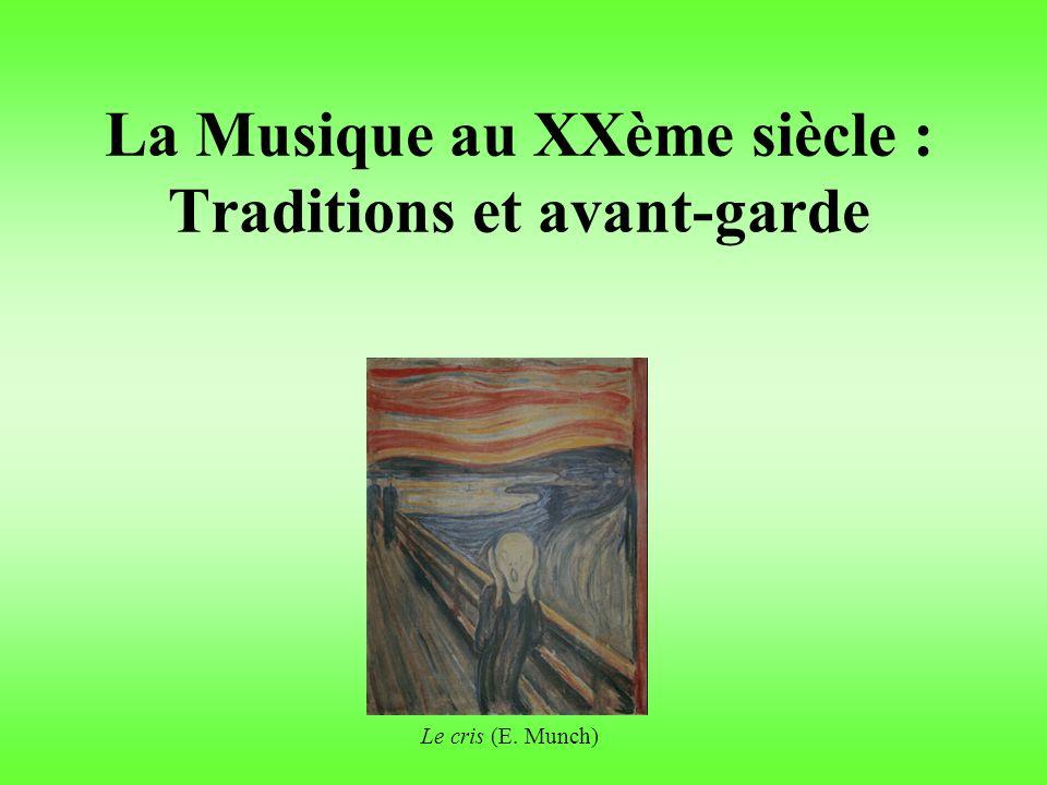 La Musique au XXème siècle : Traditions et avant-garde Le cris (E. Munch)