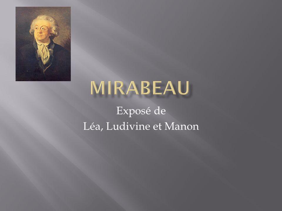 Honoré Gabriel Riquetti, comte de Mirabeau ; plus communément appelé Mirabeau est né le 9 mars 1749 au Bignon-Mirabeau, en France.