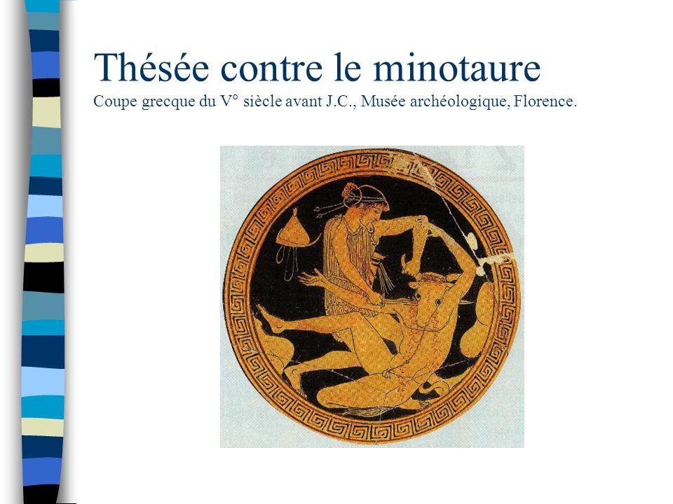 Thésée contre le minotaure Coupe grecque du V° siècle avant J.C., Musée archéologique, Florence.