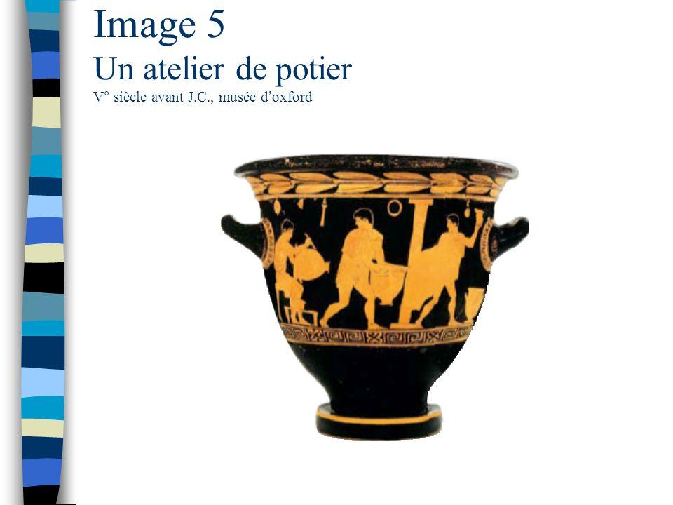 Image 5 Un atelier de potier V° siècle avant J.C., musée d oxford