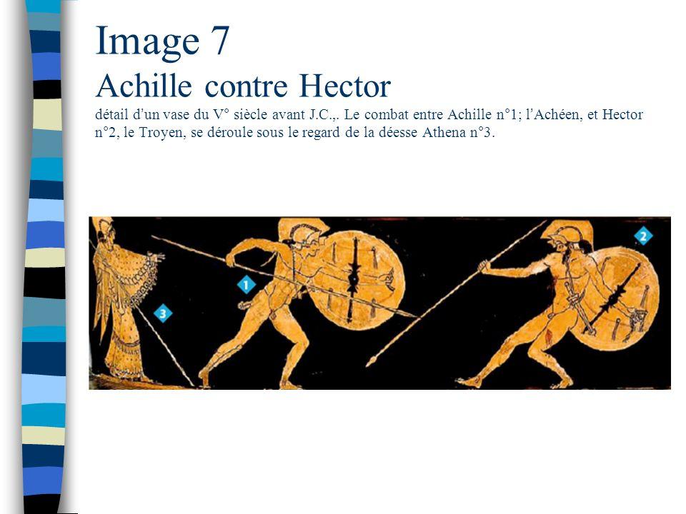 Image 7 Achille contre Hector détail d un vase du V° siècle avant J.C.,. Le combat entre Achille n°1; l Achéen, et Hector n°2, le Troyen, se déroule s