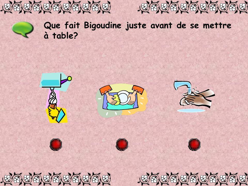 Que fait Bigoudine juste avant de se mettre à table?