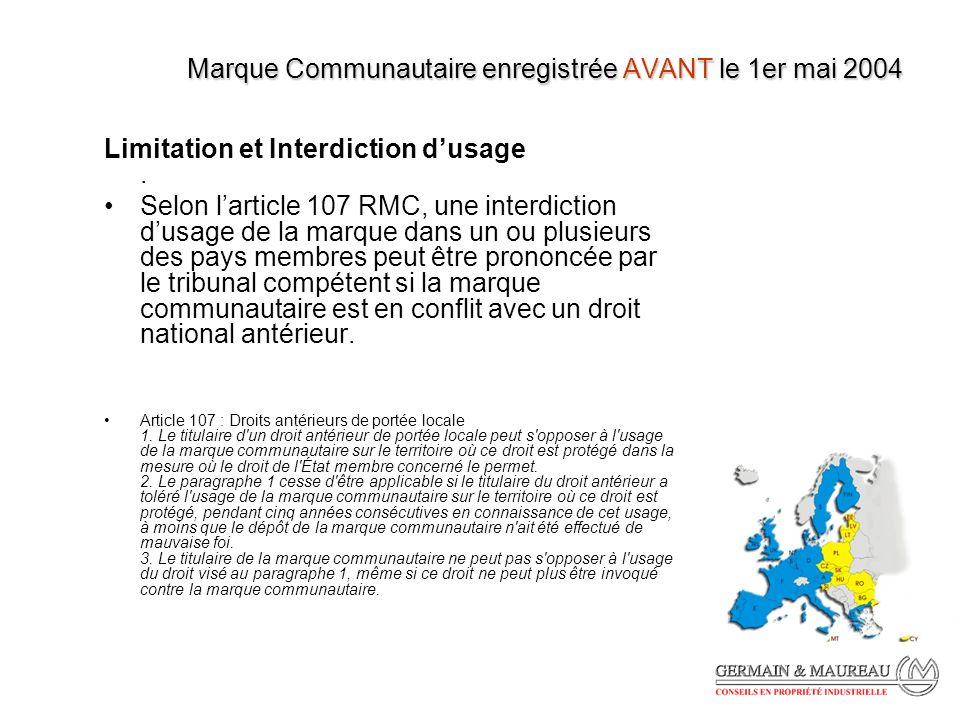 Marque Communautaire enregistrée AVANT le 1er mai 2004 Limitation et Interdiction dusage.