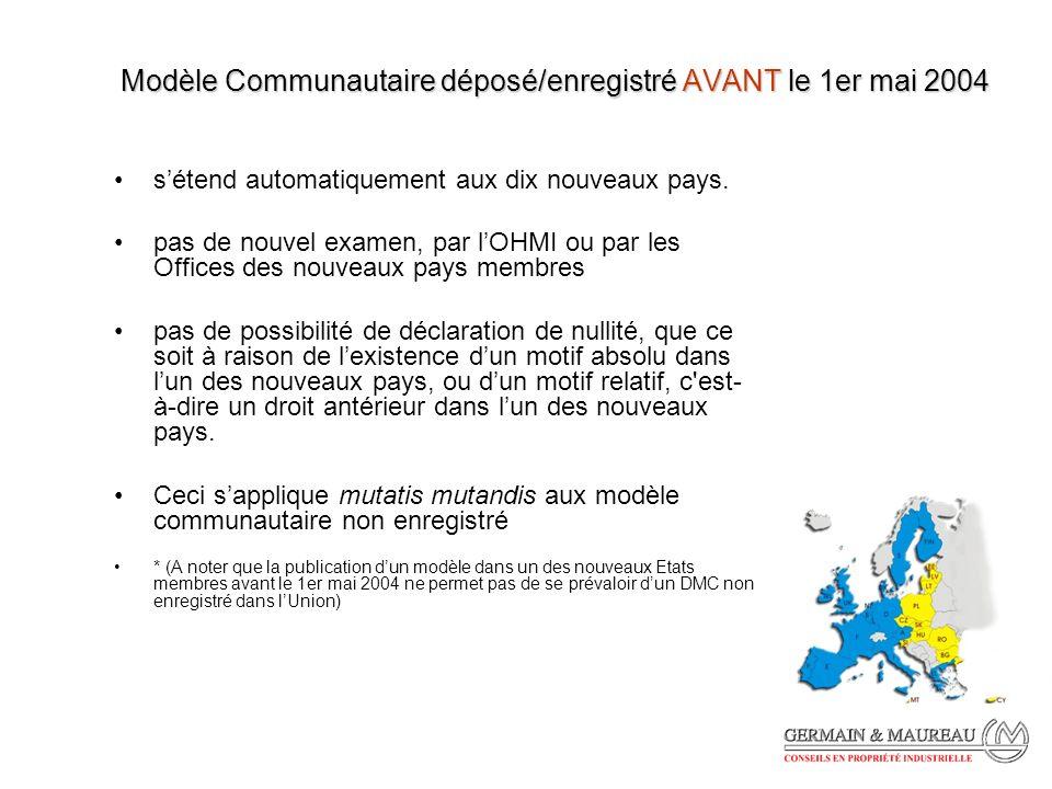 Modèle Communautaire déposé/enregistré AVANT le 1er mai 2004 sétend automatiquement aux dix nouveaux pays.