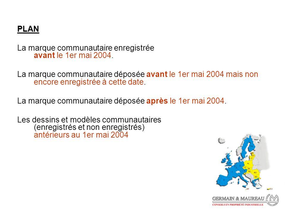 PLAN La marque communautaire enregistrée avant le 1er mai 2004.