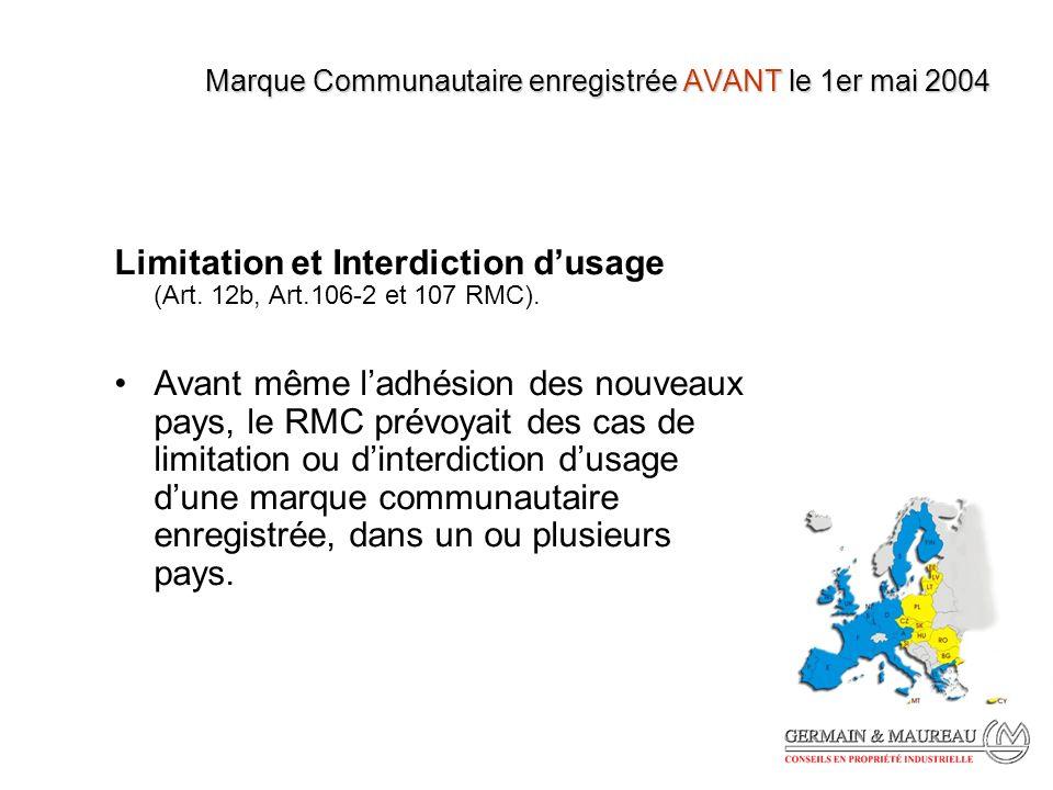 Marque Communautaire enregistrée AVANT le 1er mai 2004 Limitation et Interdiction dusage (Art.
