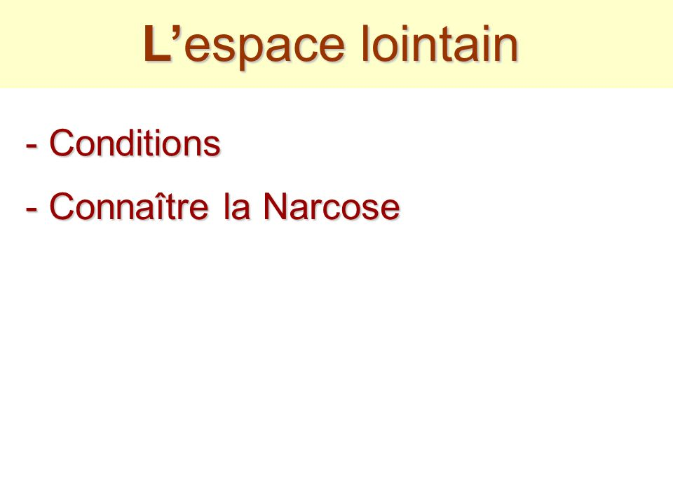 Lespace lointain - Conditions - Connaître la Narcose