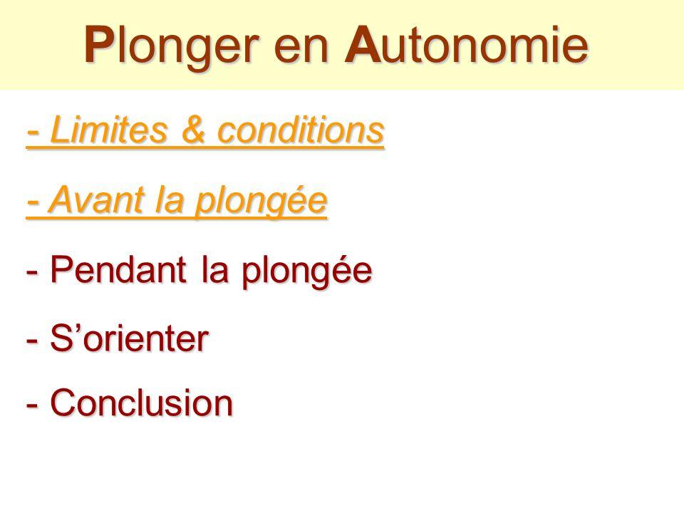 Avant la Plongée Autonomie Autonomie - Avant le départ Vérifiez la check-list de votre matériel Vérifiez le bon gonflage de votre bloc & et celui de v