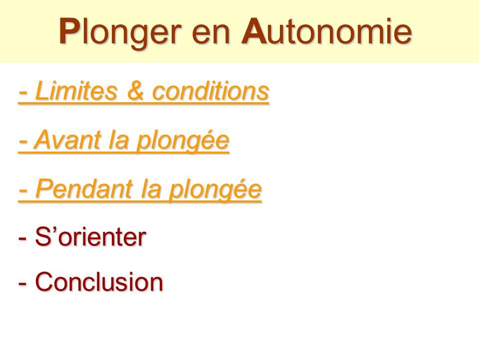 Pendant la Plongée Autonomie Autonomie Restez groupés Consommation & Paramètres Limitation 20m Vérifiez Partagez vos découvertes Respectez les paliers