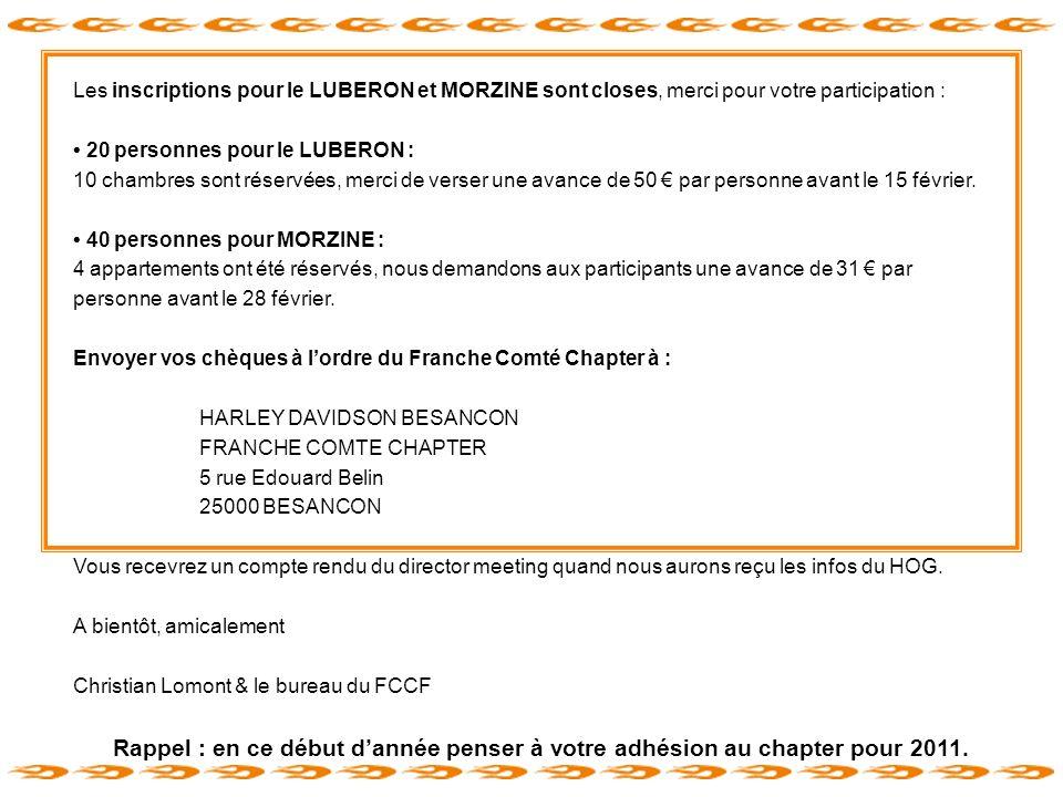 Les inscriptions pour le LUBERON et MORZINE sont closes, merci pour votre participation : 20 personnes pour le LUBERON : 10 chambres sont réservées, m