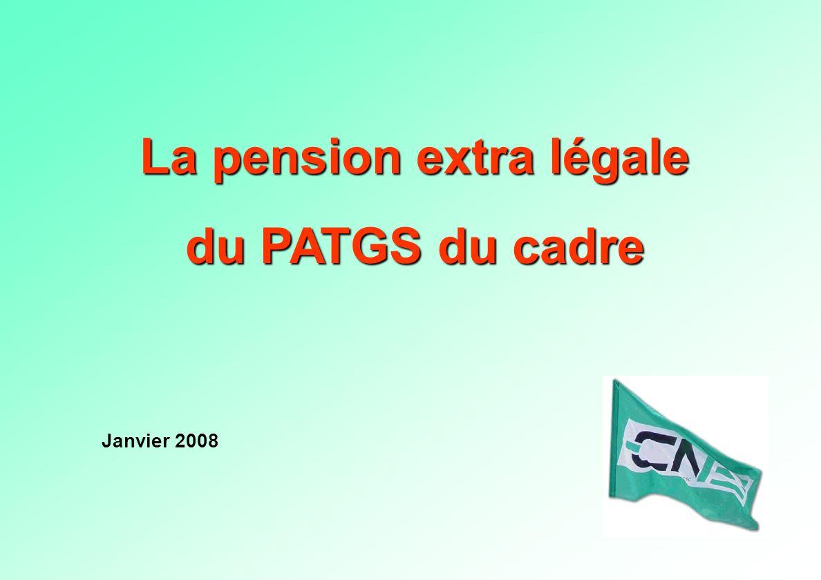 La pension extra légale du PATGS du cadre Janvier 2008