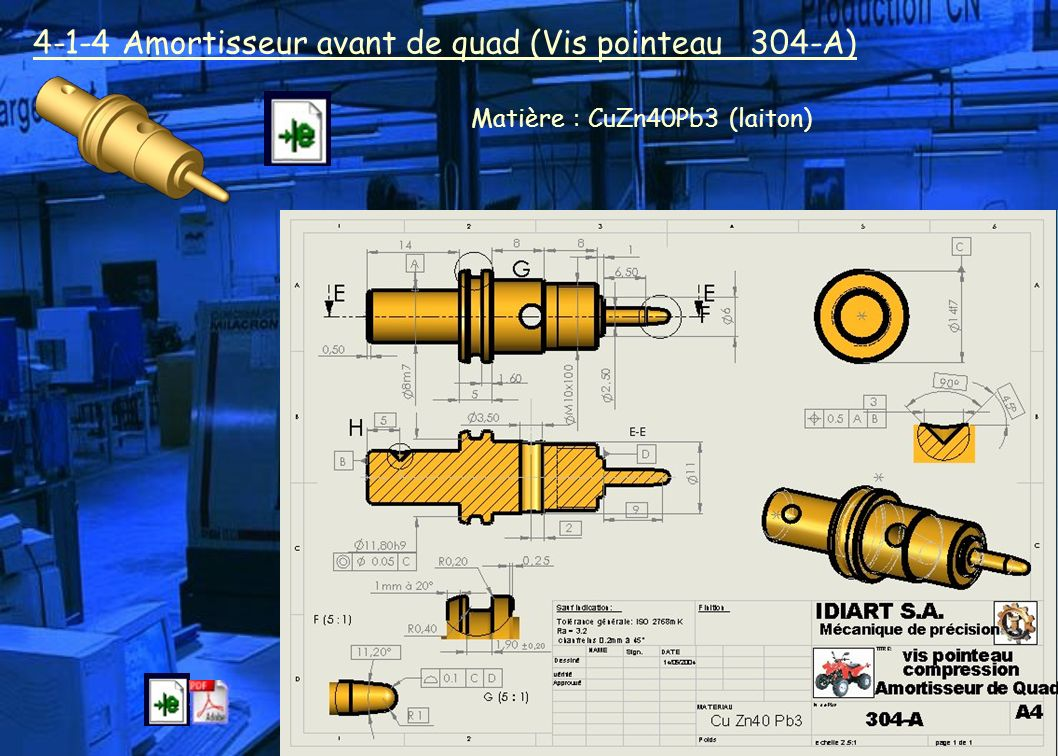 4-1-4 Amortisseur avant de quad (Vis pointeau 304-A) Matière : CuZn40Pb3 (laiton)