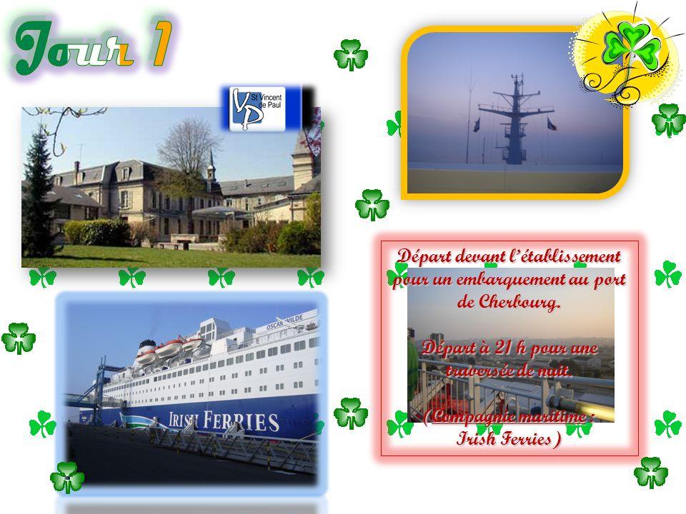Départ devant létablissement pour un embarquement au port de Cherbourg. Départ à 21 h pour une traversée de nuit. (Compagnie maritime : Irish Ferries)