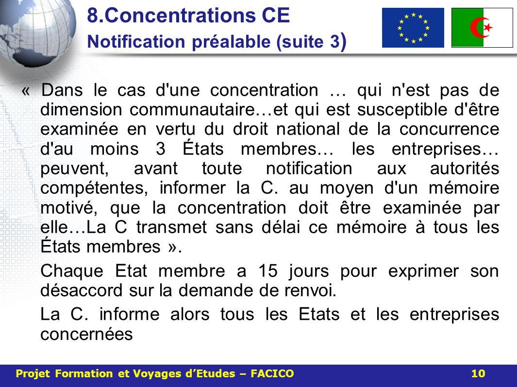 8.Concentrations CE Notification préalable (suite 3 ) « Dans le cas d'une concentration … qui n'est pas de dimension communautaire…et qui est suscepti