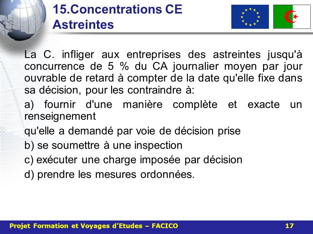 15.Concentrations CE Astreintes La C. infliger aux entreprises des astreintes jusqu'à concurrence de 5 % du CA journalier moyen par jour ouvrable de r