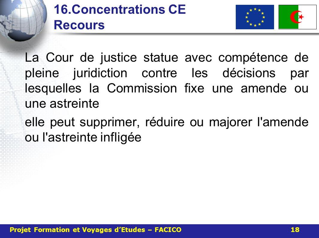 16.Concentrations CE Recours La Cour de justice statue avec compétence de pleine juridiction contre les décisions par lesquelles la Commission fixe un