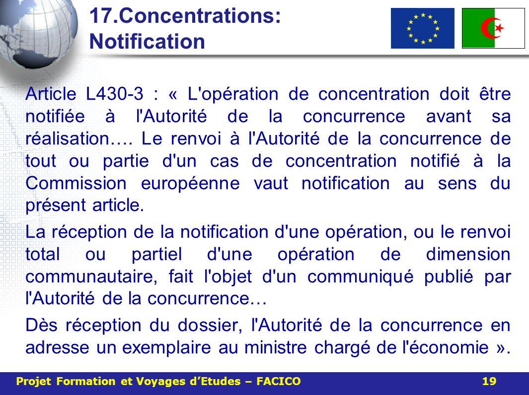 17.Concentrations: Notification Article L430-3 : « L'opération de concentration doit être notifiée à l'Autorité de la concurrence avant sa réalisation
