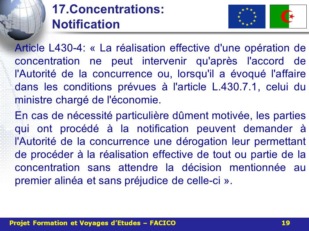17.Concentrations: Notification Article L430-4: « La r é alisation effective d'une op é ration de concentration ne peut intervenir qu'apr è s l'accord
