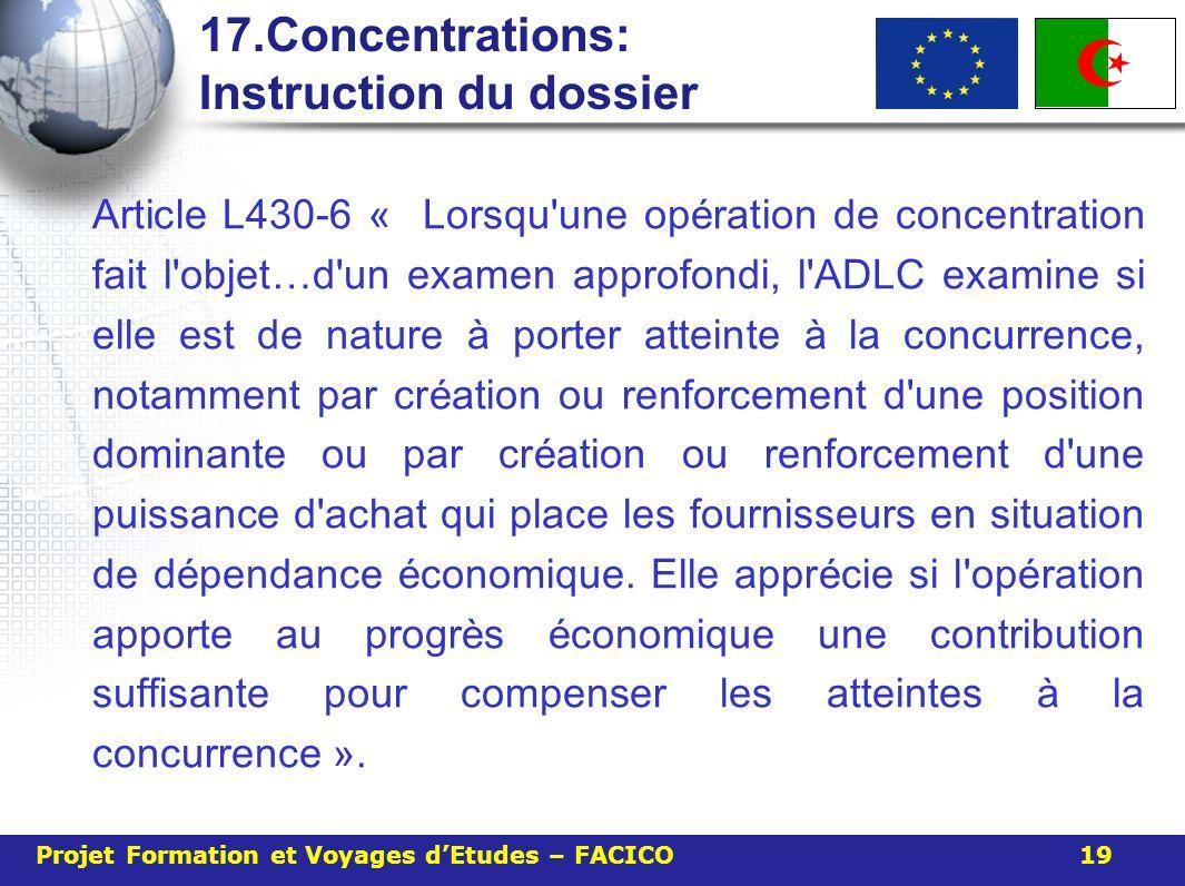 17.Concentrations: Instruction du dossier Article L430-6 « Lorsqu'une op é ration de concentration fait l'objet … d'un examen approfondi, l'ADLC exami
